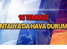 16 Temmuz Antalya hava durumu