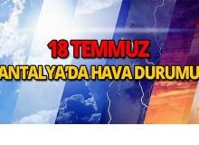 18 Temmuz 2018 Antalya'da hava durumu