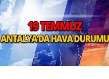 19 Temmuz 2018 Antalya'da hava durumu