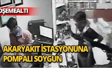 Akaryakıt istasyonuna silahlı soygun