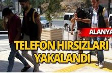 Alanya'da telefon hırsızları yakalandı