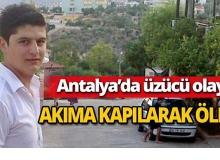 Antalya'da akıma kapılıp öldü