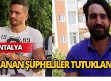 Antalya'da aranan şüpheliler tutuklandı