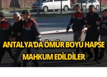 Antalya'da ömür boyu hapse mahkum edildiler