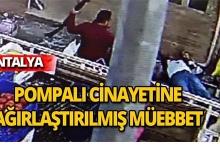 Antalya'da pompalı cinayetine ağırlaştırılmış müebbet