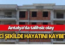 Antalya'da talihsiz olay