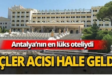 Antalya'daki lüks otelin içler acısı hali fotoğraflandı