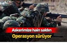 Hain saldırıda 1 askerimiz yaralandı