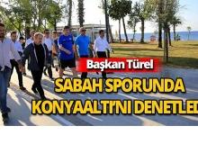 Başkan Türel, sabah sporunda Konyaaltı'nı denetledi