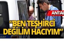 Antalya'da teşhircilikle suçlandı hacı olduğunu iddia etti