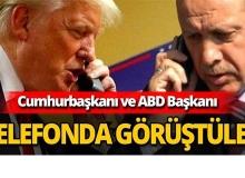 Cumhurbaşkanı ABD Başkanı ile telefonda görüştü