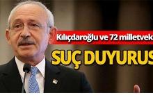 Kılıçdaroğlu ve 72 milletvekili hakkında suç duyurusu