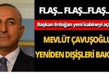 Mevlüt Çavuşoğlu yeniden Dışişleri Bakanı