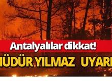 Müdür Yılmaz'dan Antalya'ya uyarı