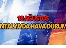 18 Ağustos 2018 Antalya hava durumu