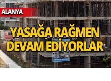 Antalya'da yasağa uymayanlara ceza isteniyor
