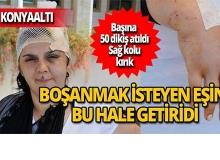 Antalya'da cani eş dehşet saçtı