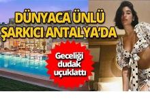 Dua Lipa Antalya'da