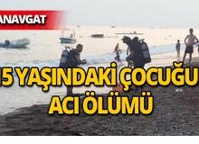 Manavgat'ta 15 yaşındaki çocuk denizde boğuldu