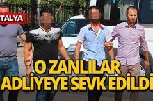 Antalya'da işitme engelli kadına dehşeti yaşatan zanlılar adliyede!