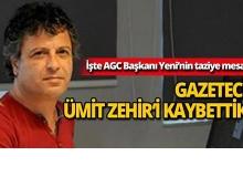 Gazeteci Ümit Zehir'i kaybettik