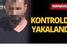 Manavgat'ta 6 yıl cezası bulunuyordu, kontrolde yakalandı!