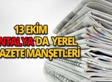 13 Ekim 2018 Antalya'nın yerel gazete manşetleri