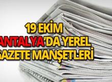 19 Ekim 2018 Antalya'nın yerel gazete manşetleri