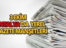 3 Ekim 2018 Antalya'nın yerel gazete manşetleri