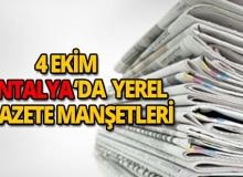 4 Ekim 2018 Antalya'nın yerel gazete manşetleri