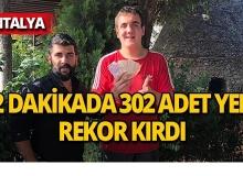 Antalya'da 42 dakikada 302 adet yedi, rekor kırdı!