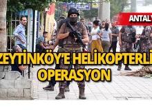 Antalya'daki uyuşturucu operasyonunda kuş bile uçurtmadılar!