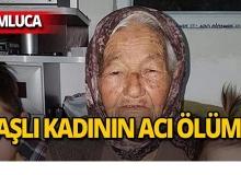Kumluca'da 88 yaşındaki kadın feci şekilde can verdi