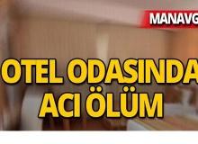 Manavgat'ta 5 yıldızlı otelde esrarengiz ölüm!