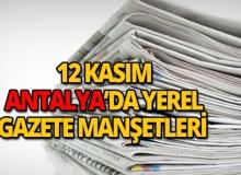 12 Kasım 2018 Antalya'nın yerel gazete manşetleri