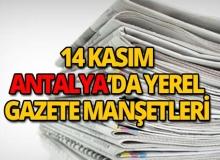 14 Kasım 2018 Antalya'nın yerel gazete manşetleri