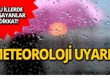 Aman dikkat! Meteoroloji'den önemli uyarı!