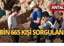 Antalya'da 4 bin 665 kişi sorgulandı!