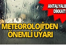 Antalyalılar dikkat! Meteoroloji'den yeni uyarı!