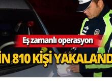 Bin 810 kişi yakalandı!