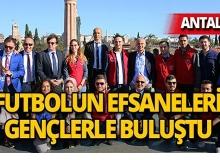Futbolun efsaneleri Antalya'da buluştu