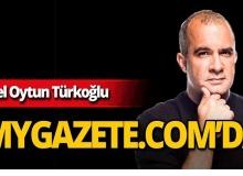 Özel Oytun Türkoğlu mygazete.com'da