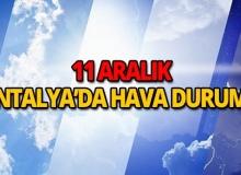 11 Aralık 2018 Antalya hava durumu