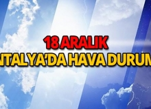 18 Aralık 2018 Antalya hava durumu