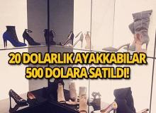 20 dolarlık ayakkabıya 500 dolar