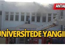 Akdeniz Üniversitesi'nde korkutan yangın!