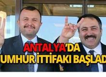 Antalya'da Cumhur İttifakı başladı!