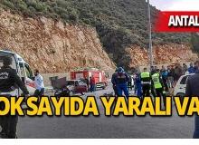 Antalya'da feci kaza : Çok sayıda yaralı var!