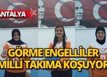 Antalya'da görme engelliler Milli Takım'a koşuyor