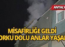Antalya'da misafirliğe geldiği kardeşinin evinde, korku dolu anlar yaşadı